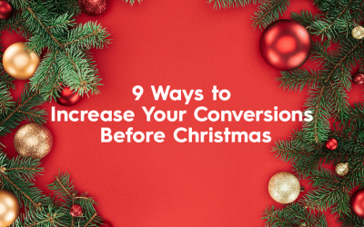 9 Ways to Increase Your Conversions Before Christmas